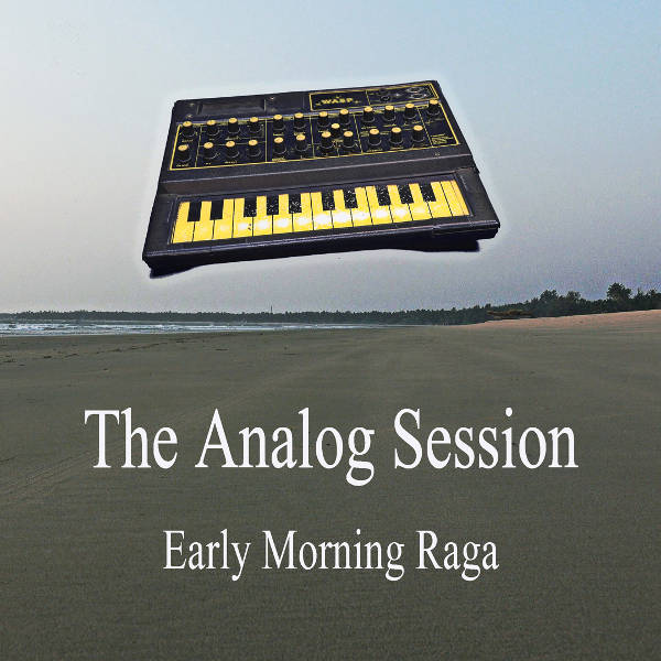 The Analog Session - Early Morning Raga