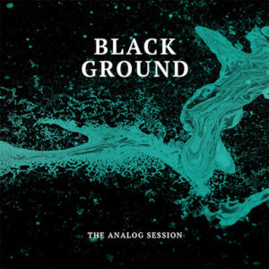 The Analog Session - Black Ground