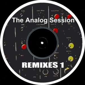 The Analog Session -REMIXES 1