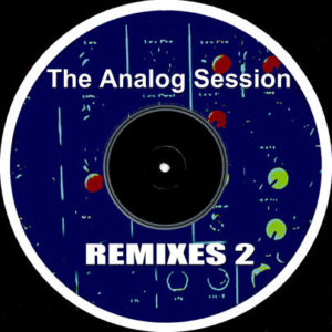 The Analog Session -REMIXES 2